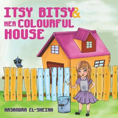 Itsy Bitsy and her Colourful House (Paperback)