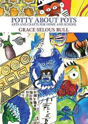 Potty About Pots:: Arts And Crafts For Home And School (Paperback)