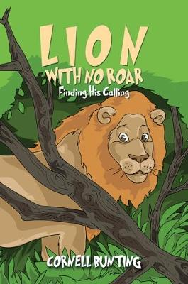 Lion With No Roar: Finding His Calling (Paperback)