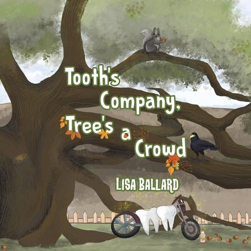 Tooth's Company, Tree's a Crowd (Paperback)