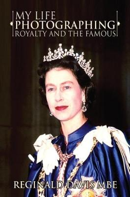 My Life Photographing Royalty and the Famous (Hardback)