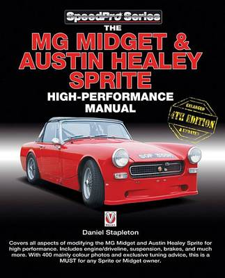 The MG Midget & Austin-Healey Sprite High Performance Manual - SpeedPro (Paperback)