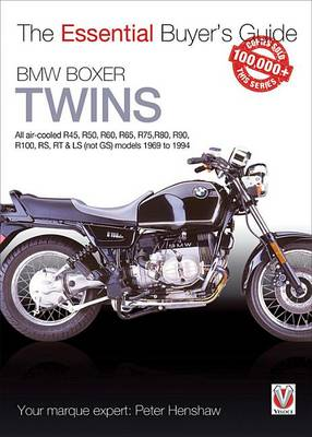 BMW 'Airhead' Twins: All R45, R50, R60, R65, R75, R80, R90, R100, RS, RT & LS (Not GS) Models 1969 to 94 - Essential Buyer's Guide Series (Paperback)