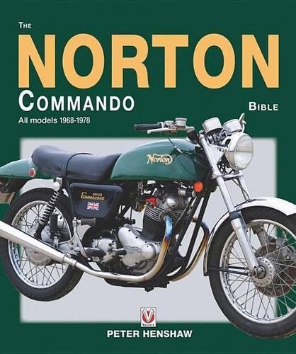 The Norton Commando Bible: All Models 1968 to 1978 - Bible (Hardback)