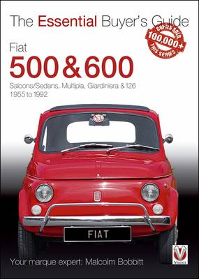 Fiat 500 & 600: The Essential Buyer's Guide - Essential Buyer's Guide Series (Paperback)