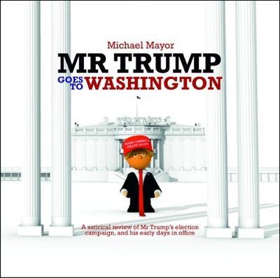 Mr Trump Goes to Washington (Hardback)