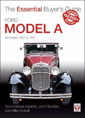 Ford Model A - All Models 1927 to 1931: The Essential Buyer's Guide - The Essential Buyer's Guide (Paperback)