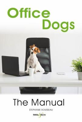 Office dogs: The Manual (Paperback)