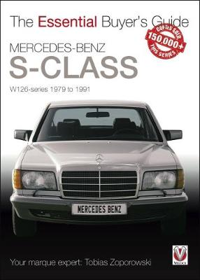 Mercedes-Benz S-Class: W126 Series 1979 to 1991 - Essential Buyer's Guide (Paperback)