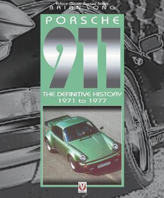 Porsche 911: The Definitive History 1971 to 1977 (Paperback)