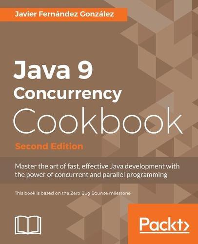 Java 9 Concurrency Cookbook - (Paperback)