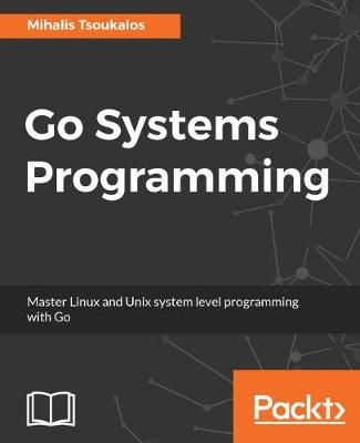 Go Systems Programming (Paperback)