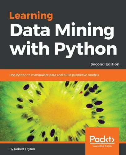 Learning Data Mining with Python - (Paperback)