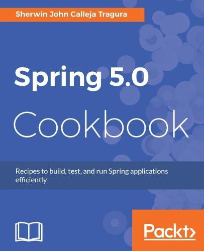 Spring 5.0 Cookbook (Paperback)