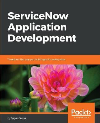ServiceNow Application Development (Paperback)