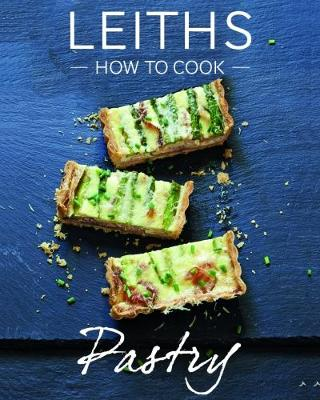How to Cook Pastry - Leith's How to Cook (Paperback)