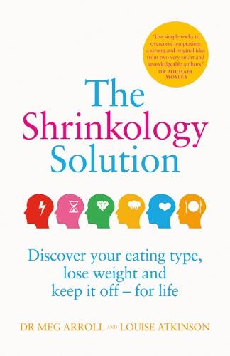 The Shrinkology Solution: Discover Your Eating Type, Lose Weight and Keep it off - For Life (Paperback)