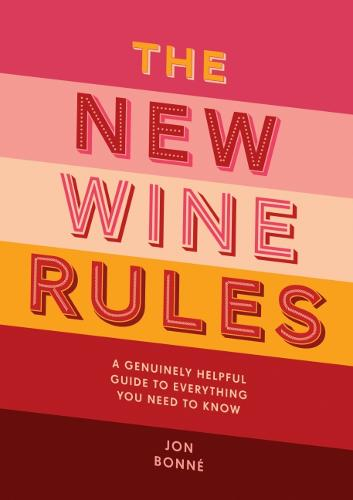 The New Wine Rules: A genuinely helpful guide to everything you need to know (Hardback)