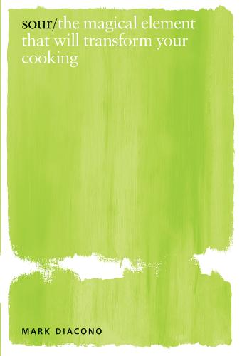 Sour: the magical element that will transform your cooking (Hardback)