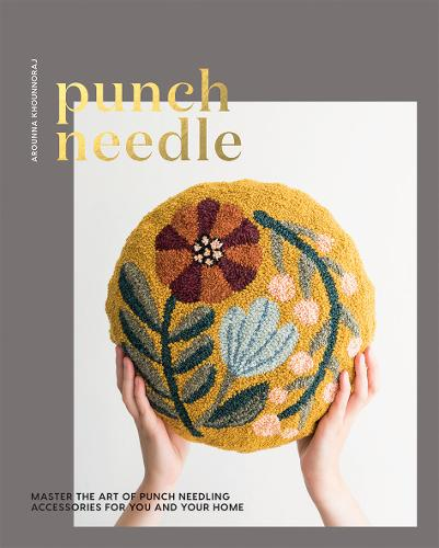 Punch Needle: Master the Art of Punch Needling Accessories for You and Your Home (Paperback)
