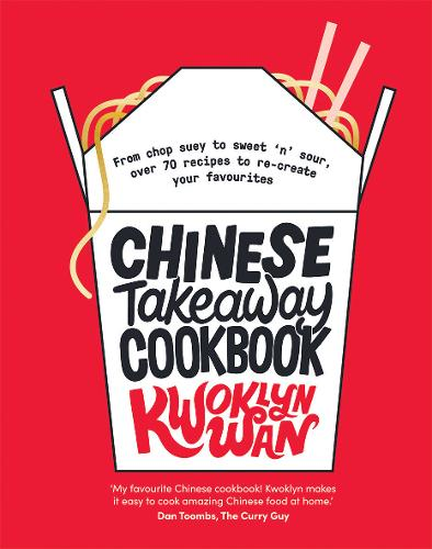 Chinese Takeaway Cookbook: From chop suey to sweet 'n' sour, over 70  recipes to re-create your favourites (Hardback)