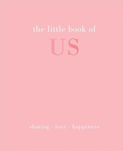 The Little Book of Us: Sharing | Love | Happiness - Little Book of (Hardback)