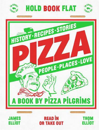 Pizza: History, Recipes, Stories, People, Places, Love (Hardback)