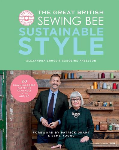 The Great British Sewing Bee: Sustainable Style - The Great British Sewing Bee (Hardback)
