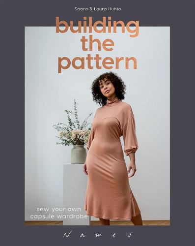 Building the Pattern: Sew Your Own Capsule Wardrobe (Paperback)