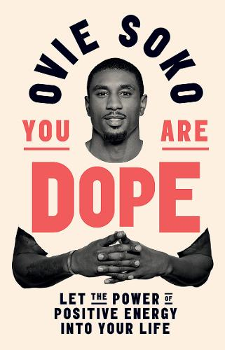 You Are Dope: Let the Power of Positive Energy Into Your Life (Hardback)