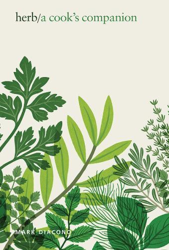Herb: A Cook's Companion (Hardback)