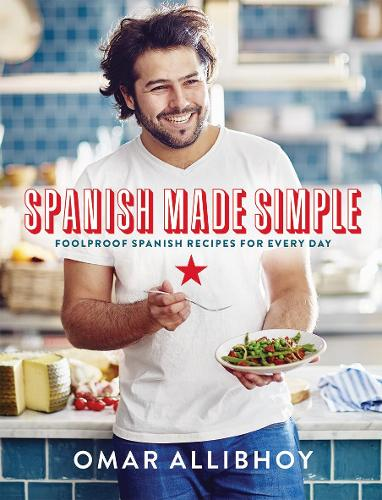Spanish Made Simple: Foolproof Spanish Recipes for Every Day (Hardback)
