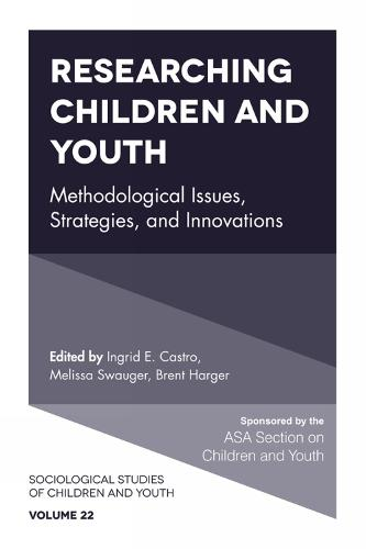 Researching Children and Youth: Methodological Issues, Strategies, and Innovations - Sociological Studies of Children and Youth 22 (Hardback)