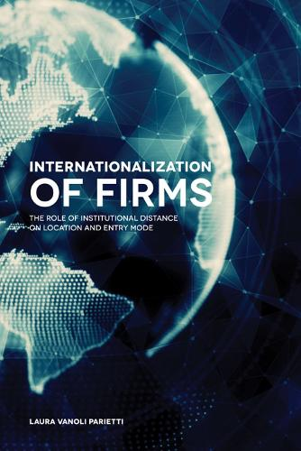 Internationalization of Firms: The Role of Institutional Distance on Location and Entry Mode (Hardback)