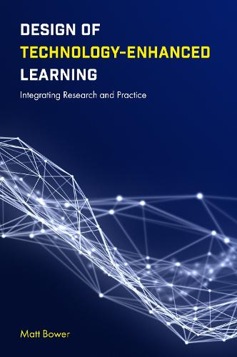 Design of Technology-Enhanced Learning: Integrating Research and Practice (Hardback)