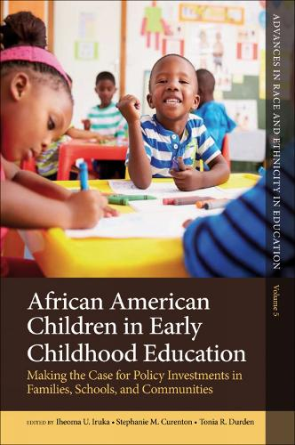 African American Children in Early Childhood Education: Making the Case for Policy Investments in Families, Schools, and Communities - Advances in Race and Ethnicity in Education 5 (Hardback)