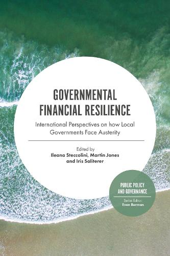 Governmental Financial Resilience: International Perspectives on How Local Governments Face Austerity - Public Policy and Governance 27 (Hardback)
