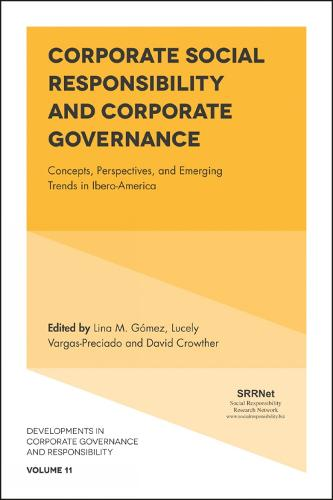 Corporate Social Responsibility and Corporate Governance: Concepts, Perspectives and Emerging Trends in Ibero-America - Developments in Corporate Governance and Responsibility 11 (Hardback)