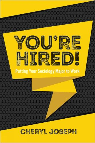 You're Hired!: Putting Your Sociology Major to Work (Paperback)