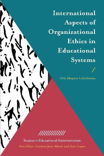 International Aspects of Organizational Ethics in Educational Systems - Studies in Educational Administration (Hardback)