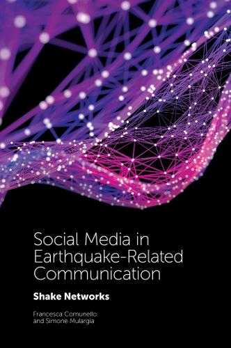 Social Media in Earthquake-Related Communication: Shake Networks (Hardback)