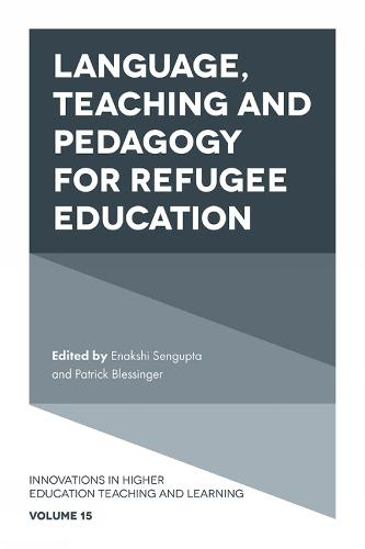 Language, Teaching and Pedagogy for Refugee Education - Innovations in Higher Education Teaching and Learning 15 (Hardback)