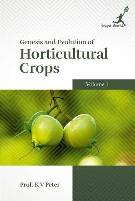 Genesis and Evolution of Horticultural Crops Vol. 1 (Paperback)