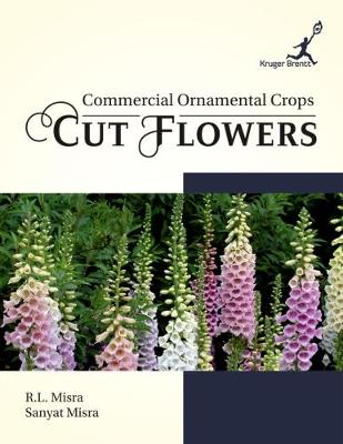Commercial Ornamental Crops: Cut Flowers (Hardback)