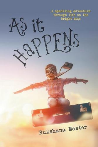As It Happens: A sparkling adventure through life on the bright side (Paperback)
