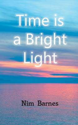 Time is a Bright Light (Paperback)