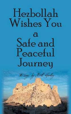 Hezbollah Wishes You a Safe and Peaceful Journey (Paperback)