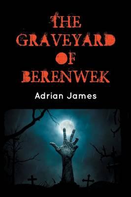 The Graveyard of Berenwek (Paperback)