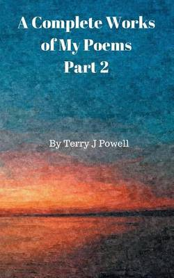 A Complete Works of My Poems: Part 2 (Paperback)