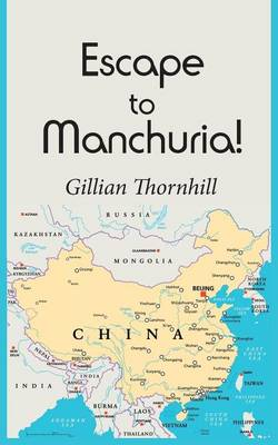 Escape to Manchuria! (Paperback)
